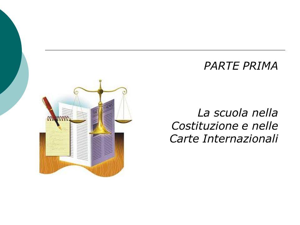 PARTE PRIMA La scuola nella Costituzione e nelle Carte Internazionali