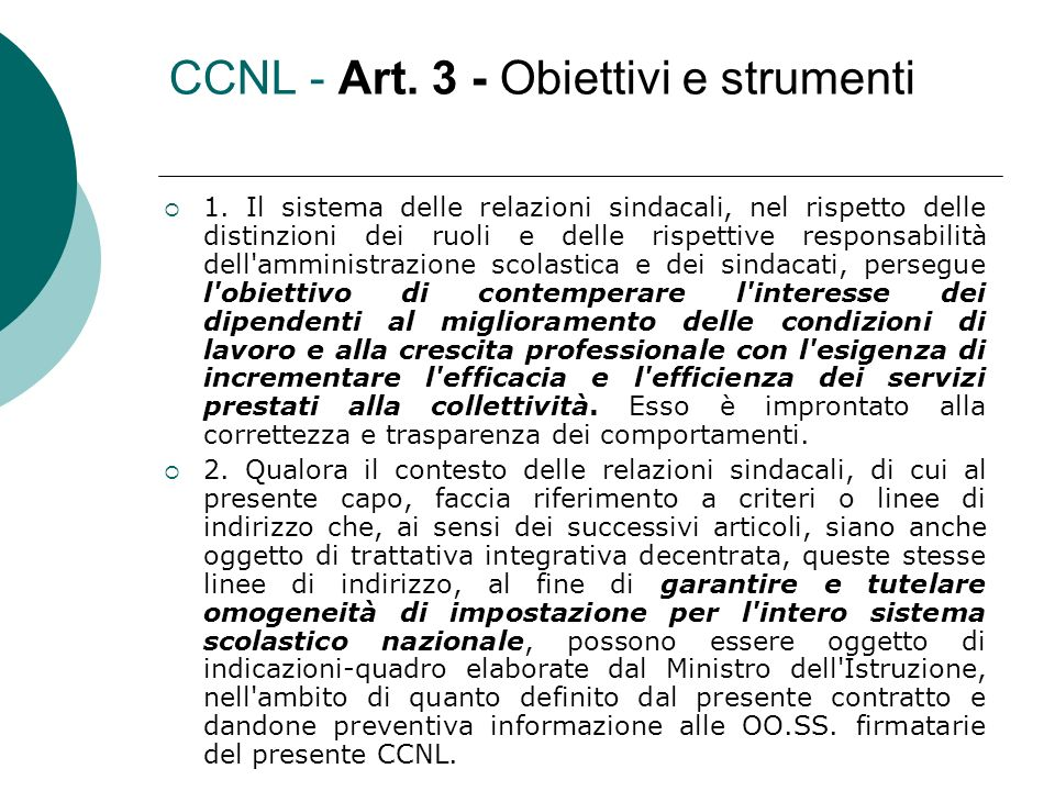 CCNL - Art. 3 - Obiettivi e strumenti 1. Il sistema delle relazioni sindacali, nel rispetto delle distinzioni dei ruoli e delle rispettive responsabil