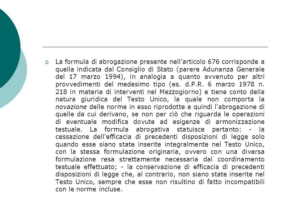 La formula di abrogazione presente nell'articolo 676 corrisponde a quella indicata dal Consiglio di Stato (parere Adunanza Generale del 17 marzo 1994)