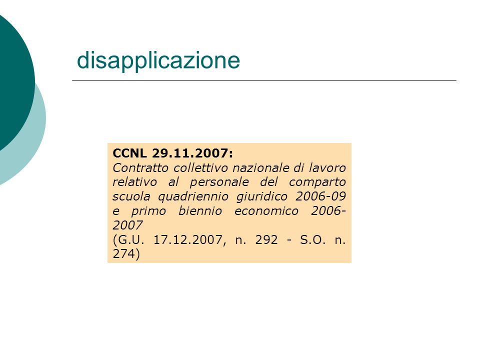 disapplicazione CCNL 29.11.2007: Contratto collettivo nazionale di lavoro relativo al personale del comparto scuola quadriennio giuridico 2006-09 e primo biennio economico 2006- 2007 (G.U.