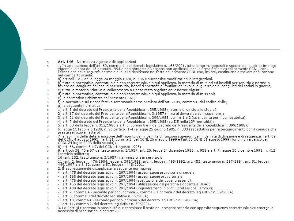 Art. 146 - Normativa vigente e disapplicazioni 1. In applicazione dell'art. 69, comma 1, del decreto legislativo n. 165/2001, tutte le norme generali
