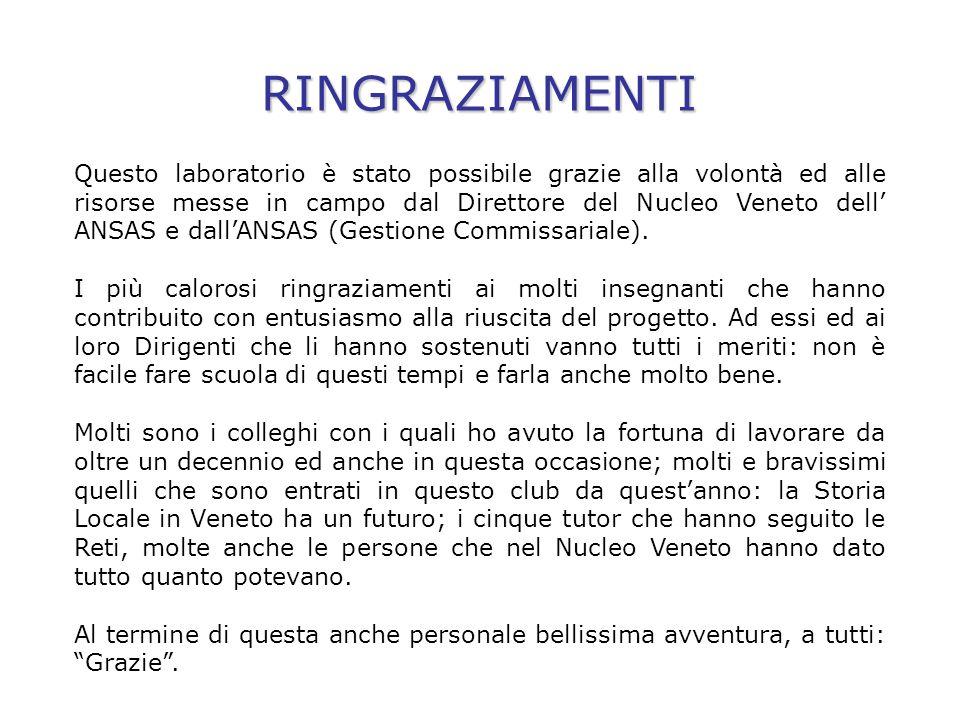 RINGRAZIAMENTI Questo laboratorio è stato possibile grazie alla volontà ed alle risorse messe in campo dal Direttore del Nucleo Veneto dell ANSAS e dallANSAS (Gestione Commissariale).