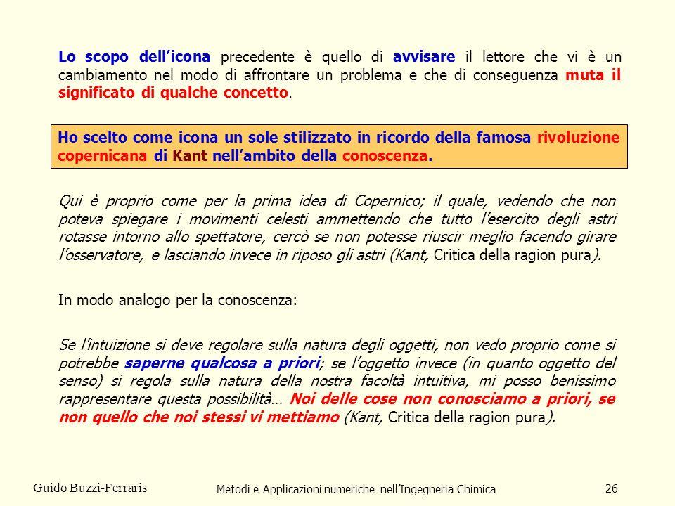Metodi e Applicazioni numeriche nellIngegneria Chimica 26 Guido Buzzi-Ferraris Lo scopo dellicona precedente è quello di avvisare il lettore che vi è