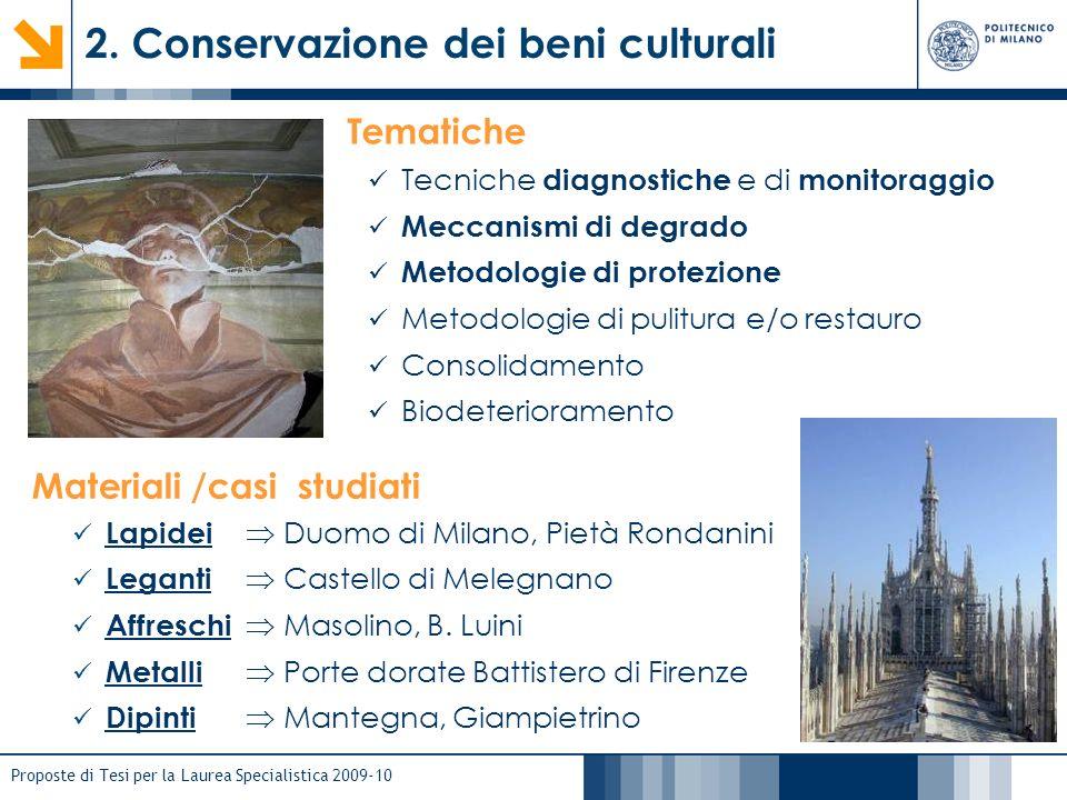 Proposte di Tesi per la Laurea Specialistica 2009-10 2. Conservazione dei beni culturali Materiali /casi studiati Lapidei Duomo di Milano, Pietà Ronda
