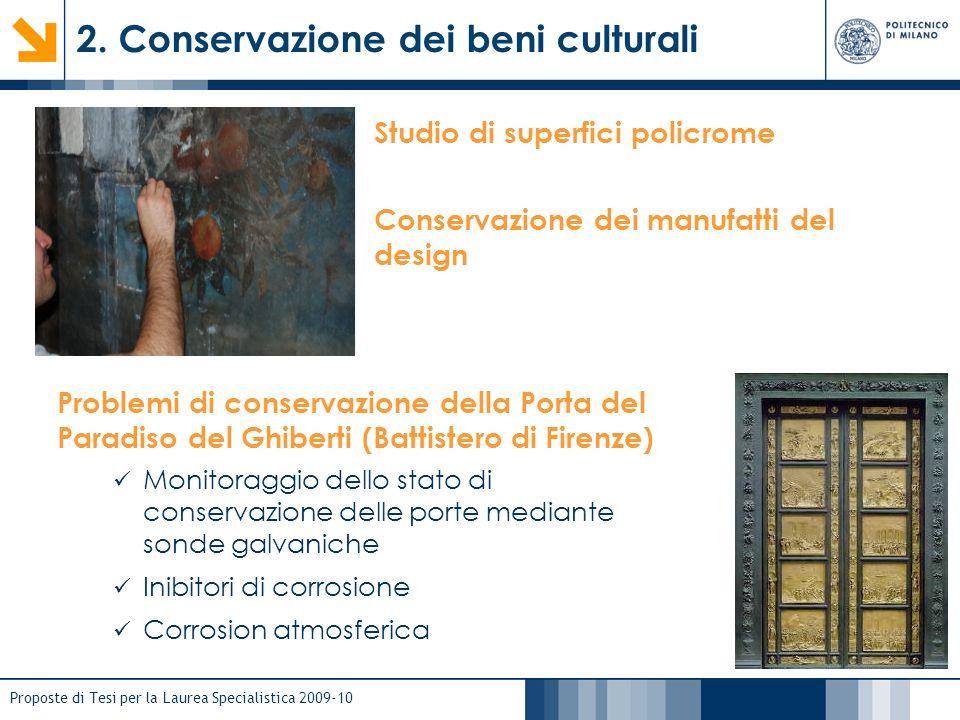 Proposte di Tesi per la Laurea Specialistica 2009-10 Studio di superfici policrome Conservazione dei manufatti del design Problemi di conservazione de