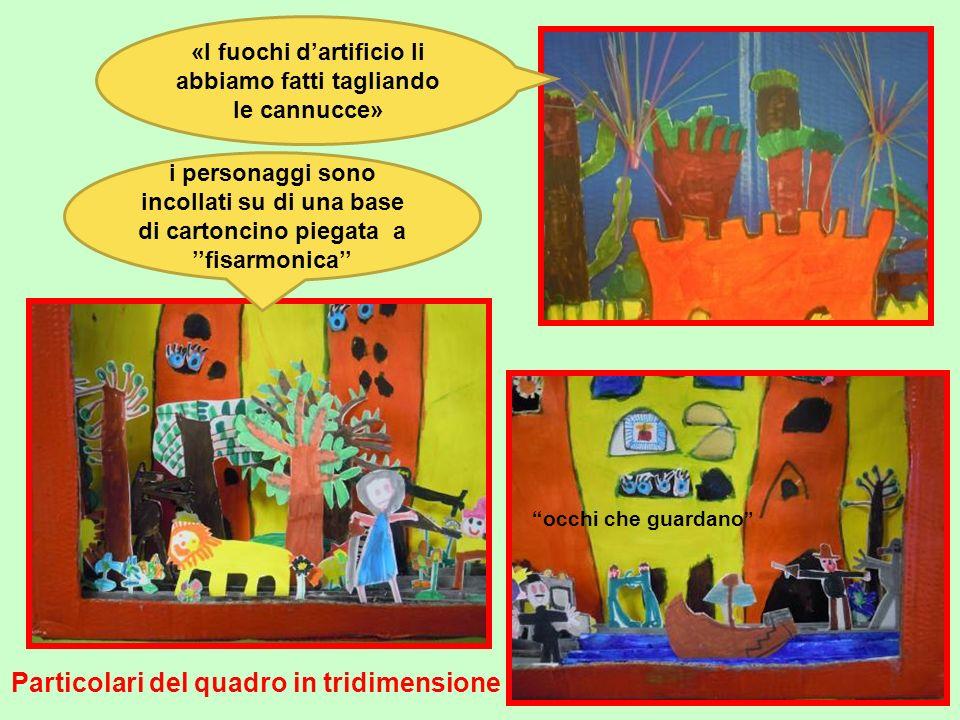 Particolari del quadro in tridimensione «I fuochi dartificio li abbiamo fatti tagliando le cannucce» i personaggi sono incollati su di una base di car