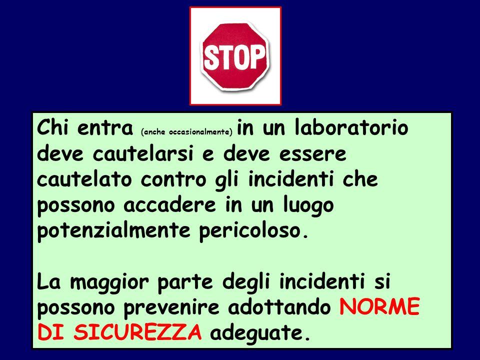 Chi entra (anche occasionalmente) in un laboratorio deve cautelarsi e deve essere cautelato contro gli incidenti che possono accadere in un luogo pote