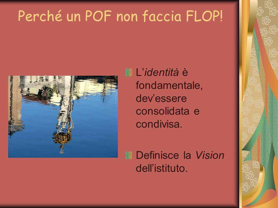 Perché un POF non faccia FLOP. Lidentità è fondamentale, devessere consolidata e condivisa.