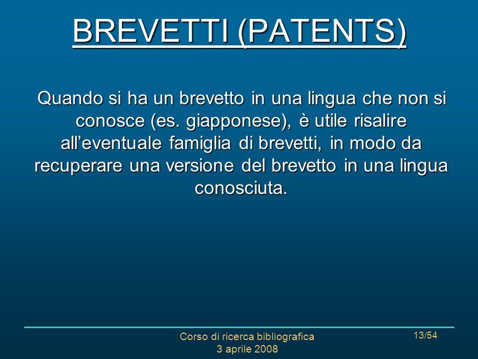 Corso di ricerca bibliografica 3 aprile 2008 13/54 Quando si ha un brevetto in una lingua che non si conosce (es.