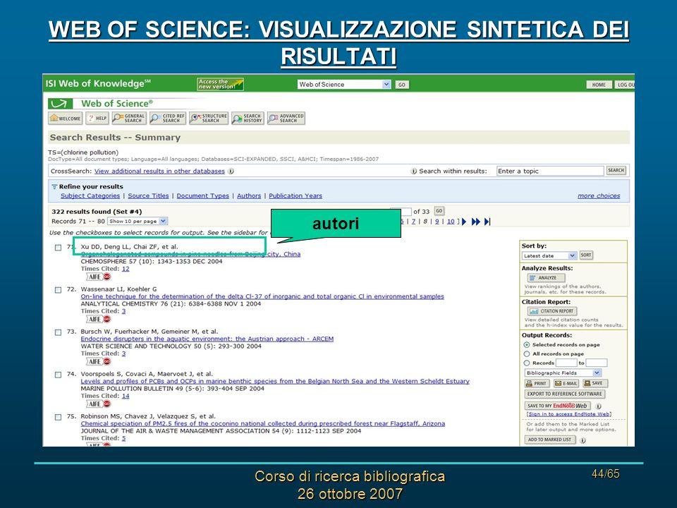 Corso di ricerca bibliografica 26 ottobre 2007 44/65 WEB OF SCIENCE: VISUALIZZAZIONE SINTETICA DEI RISULTATI autori