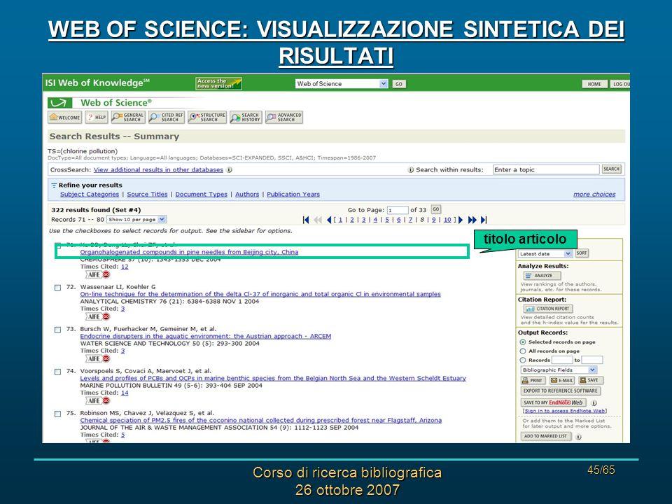 Corso di ricerca bibliografica 26 ottobre 2007 45/65 WEB OF SCIENCE: VISUALIZZAZIONE SINTETICA DEI RISULTATI titolo articolo