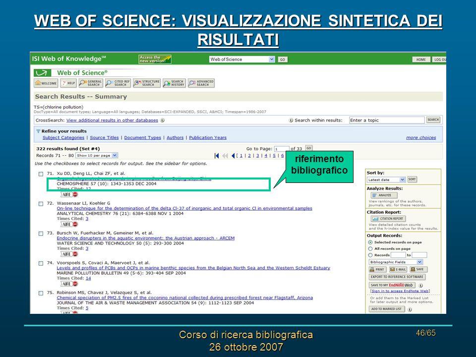 Corso di ricerca bibliografica 26 ottobre 2007 46/65 WEB OF SCIENCE: VISUALIZZAZIONE SINTETICA DEI RISULTATI riferimento bibliografico