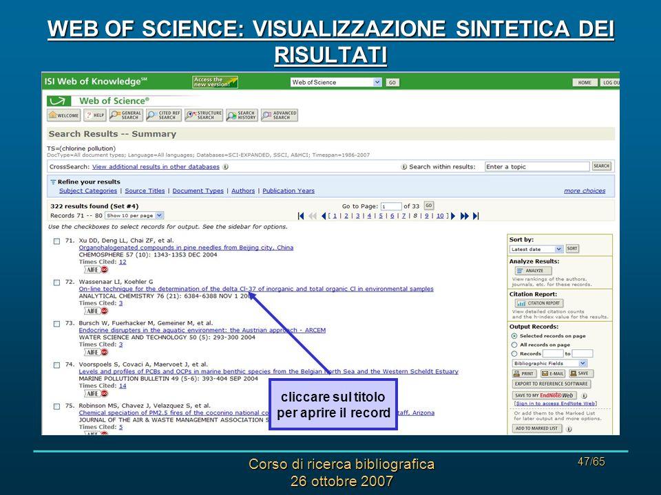 Corso di ricerca bibliografica 26 ottobre 2007 47/65 WEB OF SCIENCE: VISUALIZZAZIONE SINTETICA DEI RISULTATI cliccare sul titolo per aprire il record