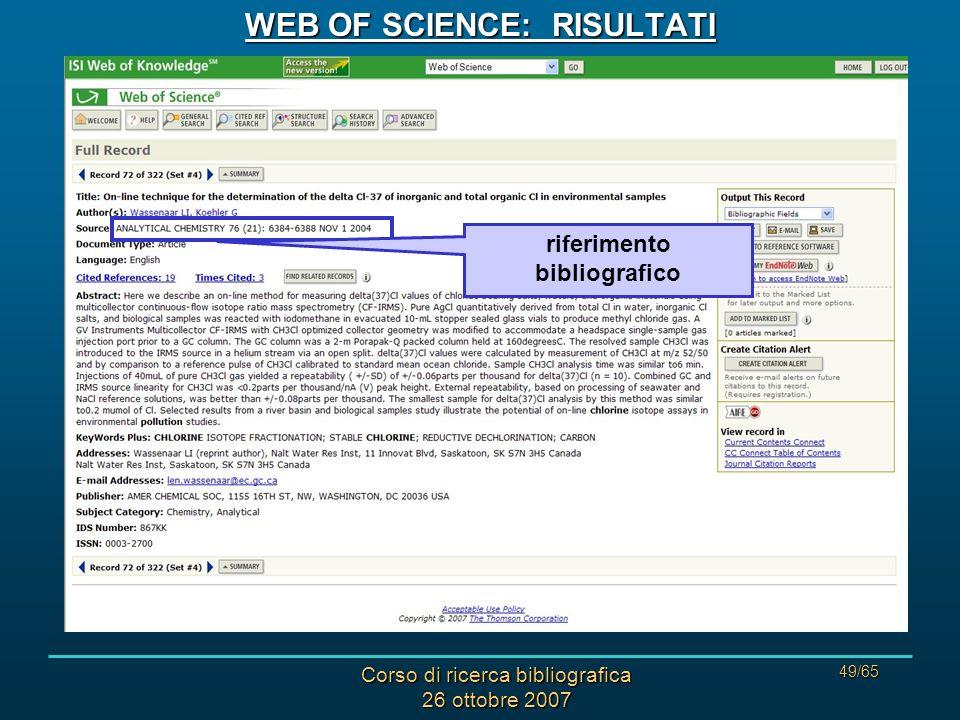 Corso di ricerca bibliografica 26 ottobre 2007 49/65 WEB OF SCIENCE: RISULTATI riferimento bibliografico