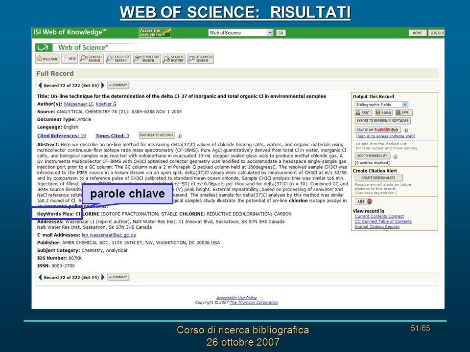 Corso di ricerca bibliografica 26 ottobre 2007 51/65 WEB OF SCIENCE: RISULTATI parole chiave
