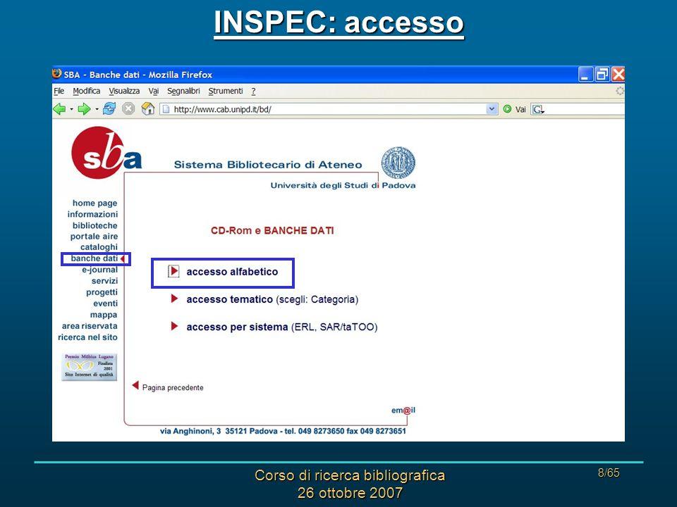 Corso di ricerca bibliografica 26 ottobre 2007 29/65 INSPEC: modulo AIRE alla versione elettronica dellarticolo per localizzare la rivista nelle biblioteche dellAteneo