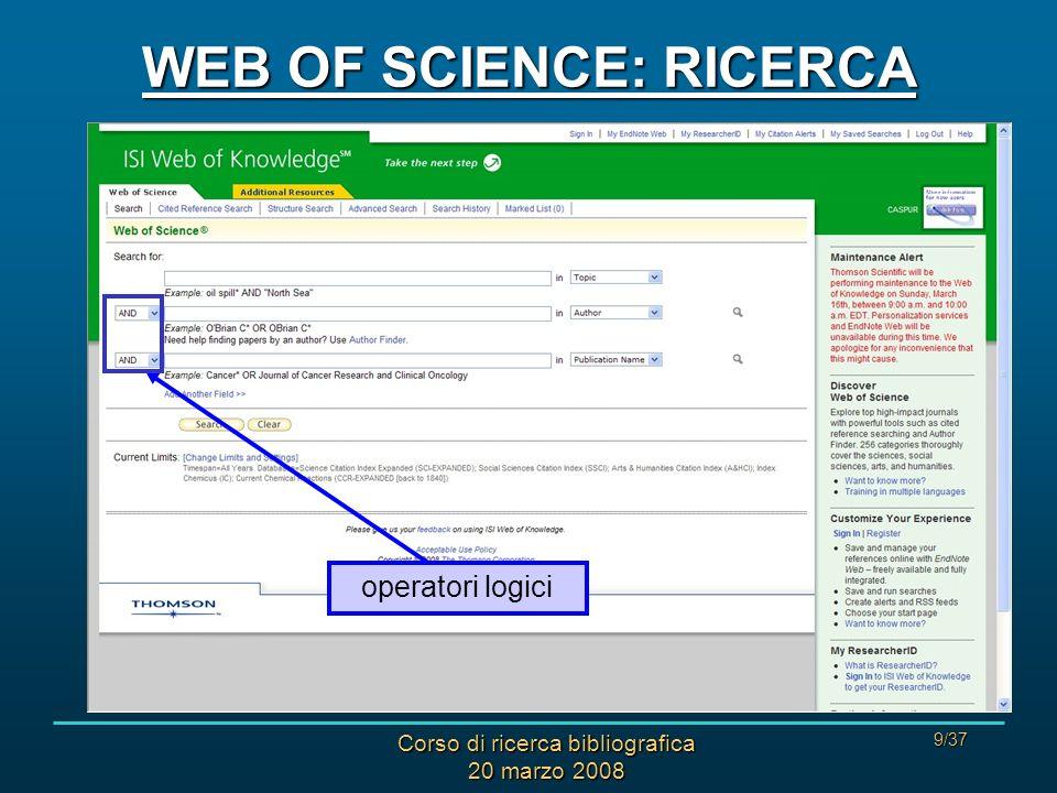 Corso di ricerca bibliografica 20 marzo 2008 20/37 WEB OF SCIENCE: VISUALIZZAZIONE SINTETICA DEI RISULTATI tipi di lavori presenti nei risultati