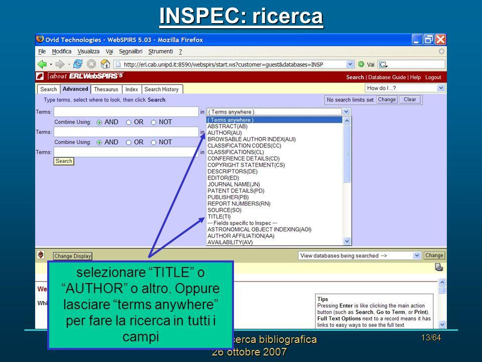 Corso di ricerca bibliografica 26 ottobre 2007 13/64 INSPEC: ricerca selezionare TITLE o AUTHOR o altro.