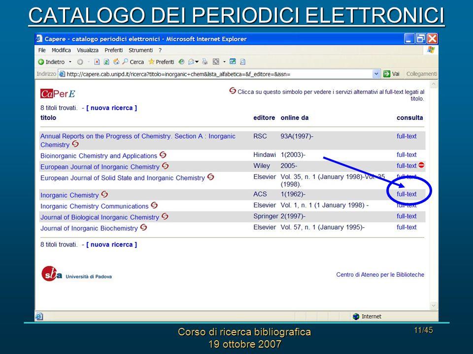 Corso di ricerca bibliografica 19 ottobre 2007 11/45 CATALOGO DEI PERIODICI ELETTRONICI