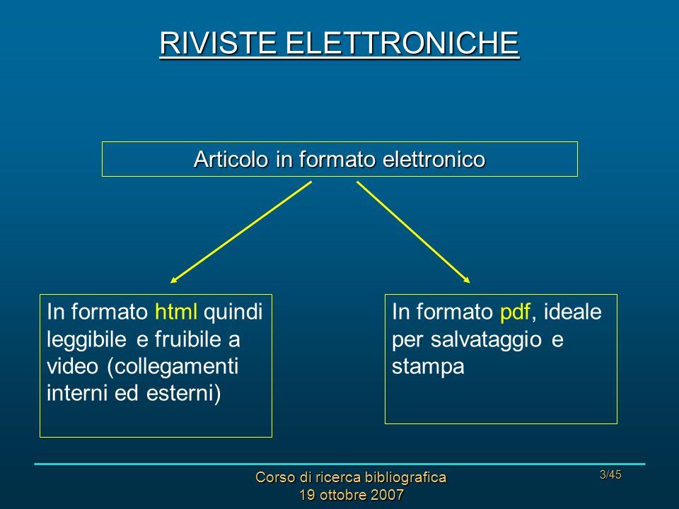 Corso di ricerca bibliografica 19 ottobre 2007 34/45 articolo (a testo completo) in formato elettronico base di dati termini rif.