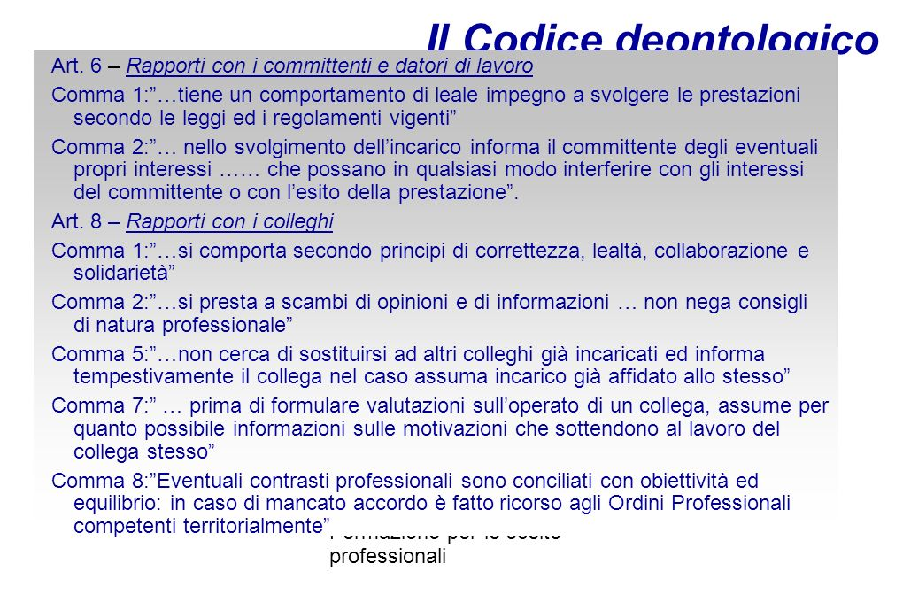 dr.A. De Pace - Formazione per le scelte professionali Il Codice deontologico Art.
