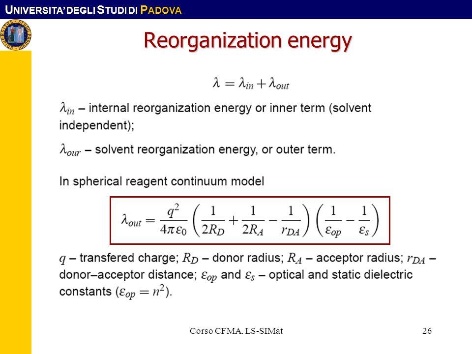 U NIVERSITA DEGLI S TUDI DI P ADOVA Corso CFMA. LS-SIMat26 Reorganization energy