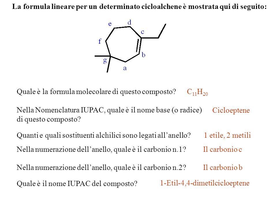 La formula lineare per un determinato cicloalchene è mostrata qui di seguito: Quale è la formula molecolare di questo composto? Nella Nomenclatura IUP