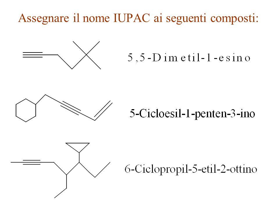 Assegnare il nome IUPAC ai seguenti composti: