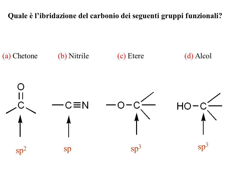 sp 2 spsp 3 Quale è libridazione del carbonio dei seguenti gruppi funzionali? (a) Chetone(b) Nitrile(c) Etere(d) Alcol