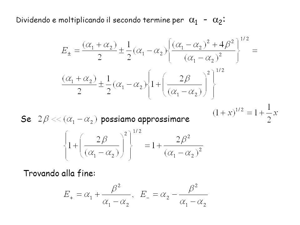 Dividendo e moltiplicando il secondo termine per 1 - 2 : Se possiamo approssimare Trovando alla fine: