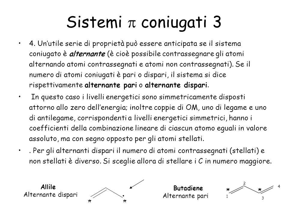 4. Unutile serie di proprietà può essere anticipata se il sistema coniugato è alternante (è cioè possibile contrassegnare gli atomi alternando atomi c