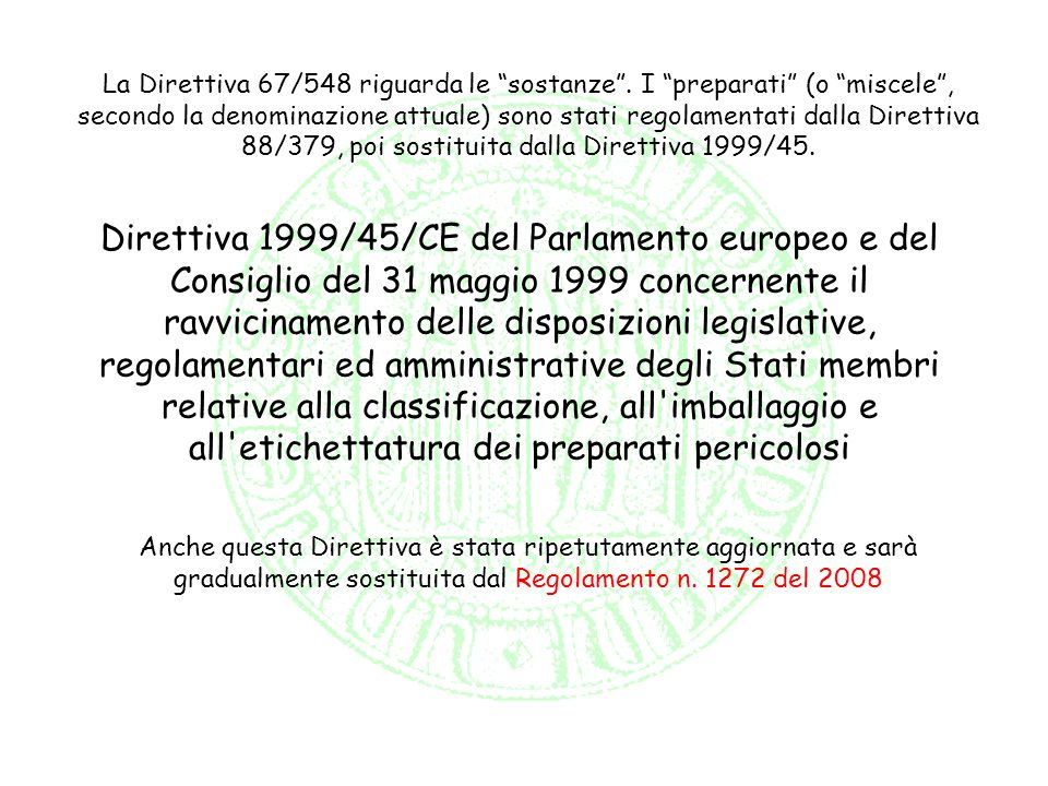 REACH Registration, Evaluation, Authorisation and Restrictions of Chemicals Regolamento (CE) n.