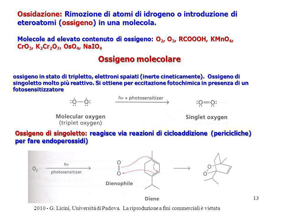Ossigeno molecolare ossigeno in stato di tripletto, elettroni spaiati (inerte cineticamente). Ossigeno di singoletto molto più reattivo. Si ottiene pe