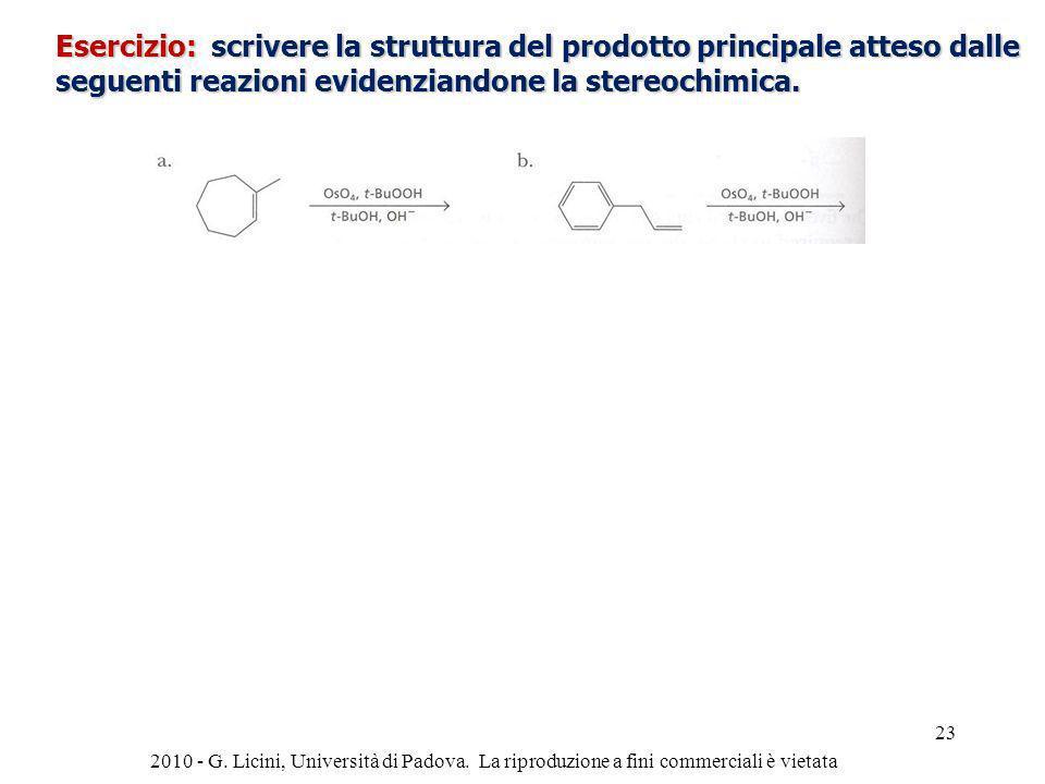 Esercizio: scrivere la struttura del prodotto principale atteso dalle seguenti reazioni evidenziandone la stereochimica. 2010 - G. Licini, Università