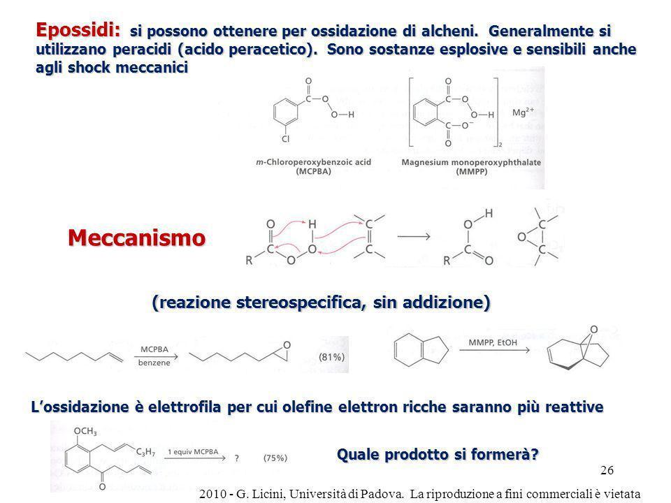 Meccanismo (reazione stereospecifica, sin addizione) Epossidi: si possono ottenere per ossidazione di alcheni. Generalmente si utilizzano peracidi (ac