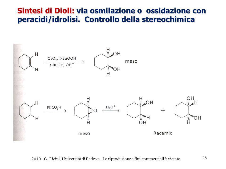 Sintesi di Dioli: via osmilazione o ossidazione con peracidi/idrolisi. Controllo della stereochimica 2010 - G. Licini, Università di Padova. La riprod