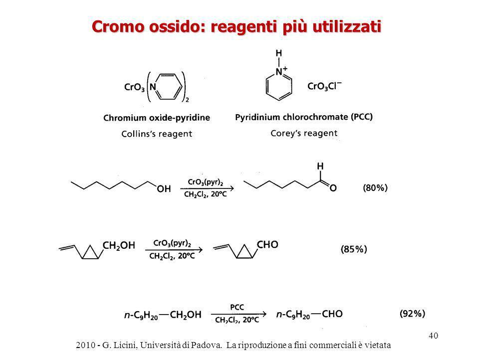 Cromo ossido: reagenti più utilizzati 2010 - G. Licini, Università di Padova. La riproduzione a fini commerciali è vietata 40