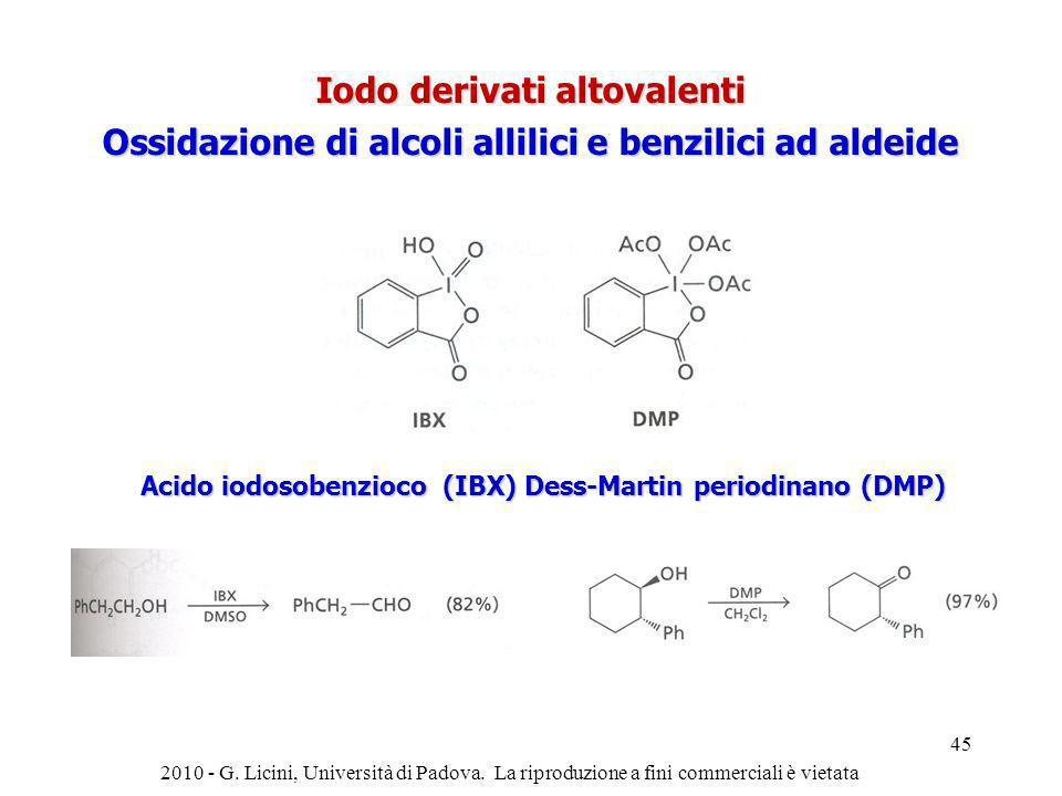 2010 - G. Licini, Università di Padova. La riproduzione a fini commerciali è vietata 45 Iodo derivati altovalenti Ossidazione di alcoli allilici e ben