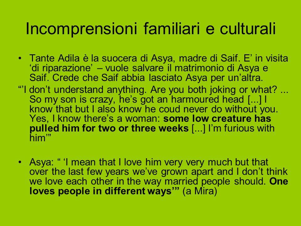Incomprensioni familiari e culturali Tante Adila è la suocera di Asya, madre di Saif.