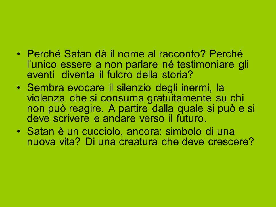 Perché Satan dà il nome al racconto.