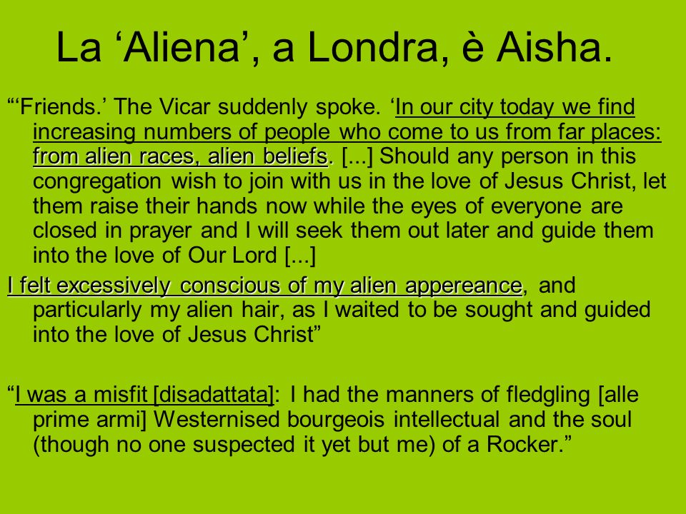 La Aliena, a Londra, è Aisha. from alien races, alien beliefs.