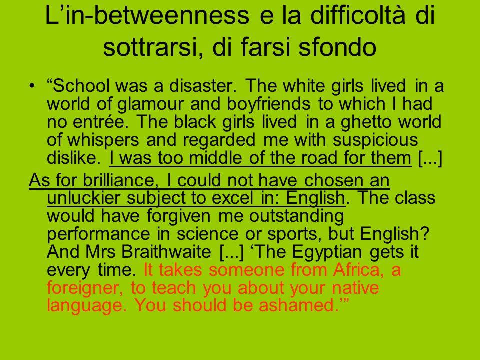Lin-betweenness e la difficoltà di sottrarsi, di farsi sfondo School was a disaster.