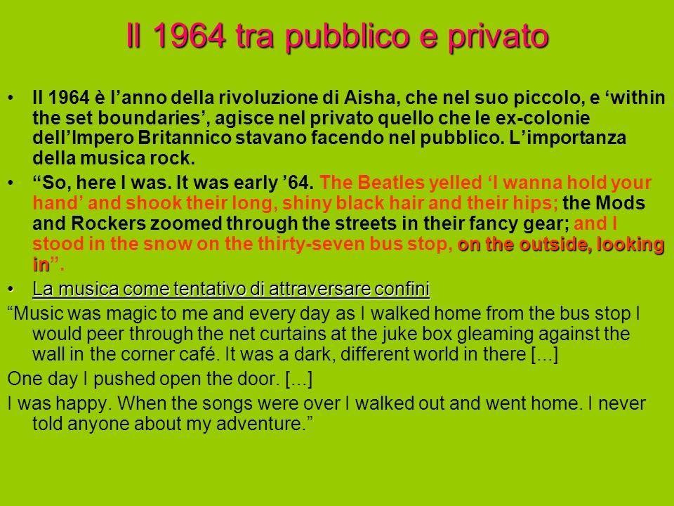 Il 1964 tra pubblico e privato Il 1964 è lanno della rivoluzione di Aisha, che nel suo piccolo, e within the set boundaries, agisce nel privato quello che le ex-colonie dellImpero Britannico stavano facendo nel pubblico.