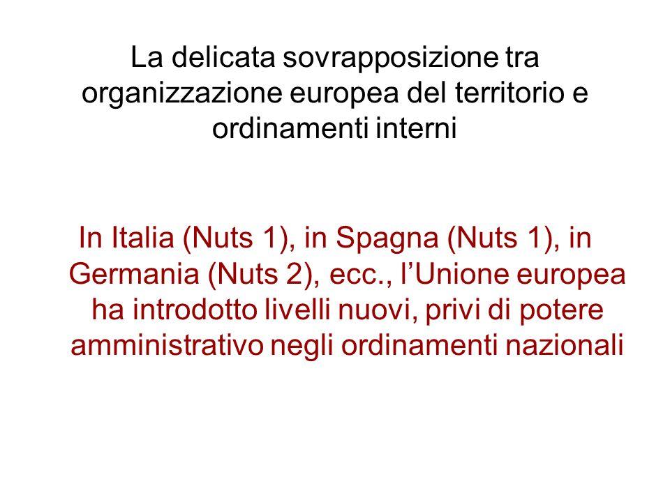 La delicata sovrapposizione tra organizzazione europea del territorio e ordinamenti interni In Italia (Nuts 1), in Spagna (Nuts 1), in Germania (Nuts