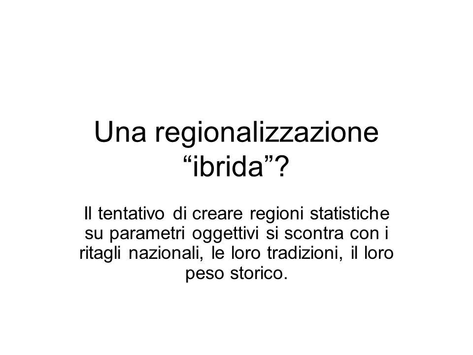 Una regionalizzazione ibrida? Il tentativo di creare regioni statistiche su parametri oggettivi si scontra con i ritagli nazionali, le loro tradizioni