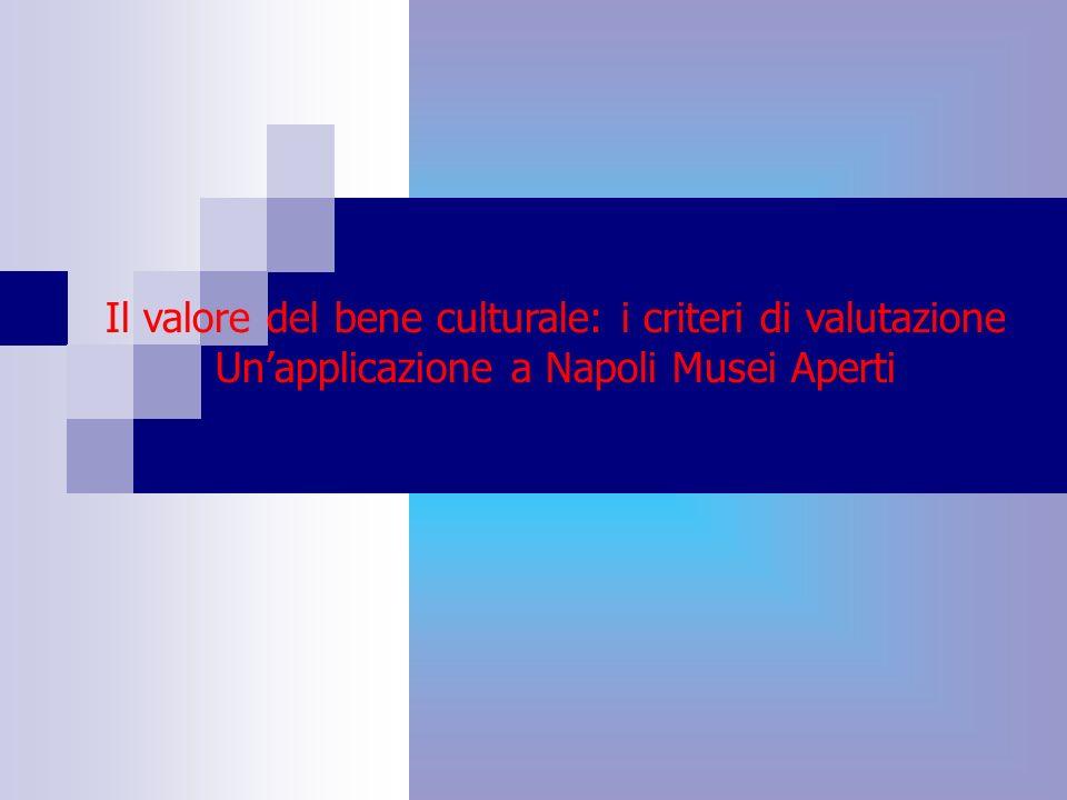 Il valore del bene culturale: i criteri di valutazione Unapplicazione a Napoli Musei Aperti