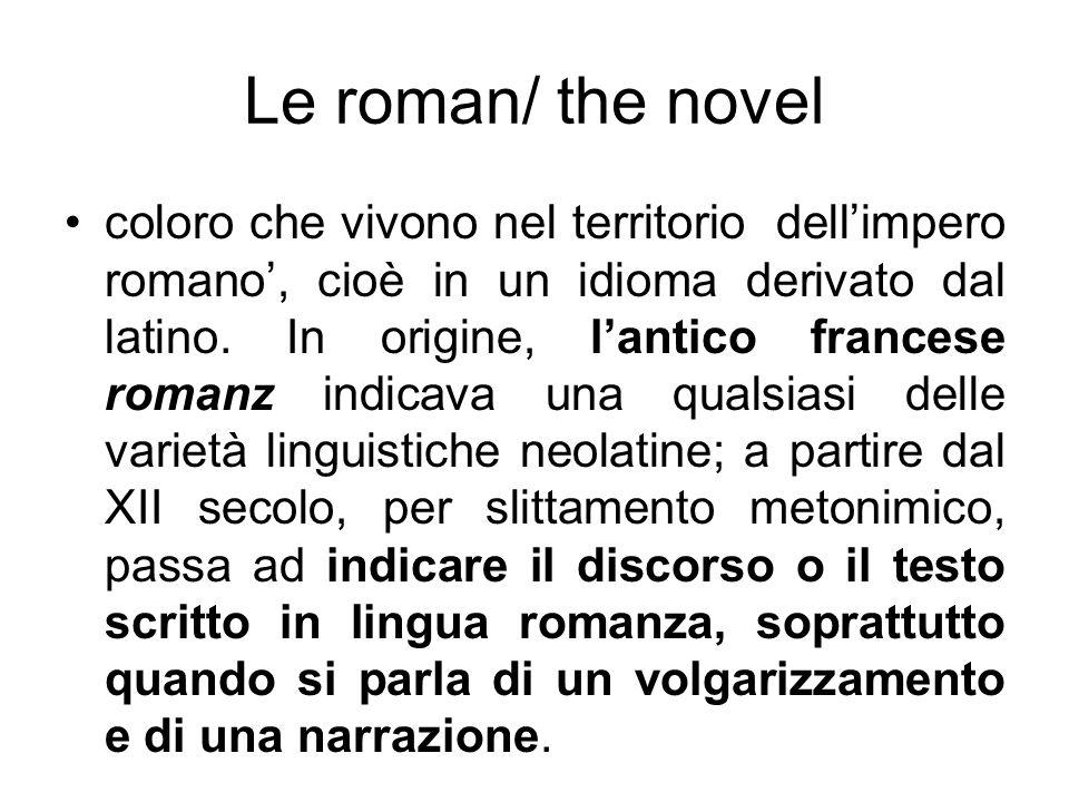 coloro che vivono nel territorio dellimpero romano, cioè in un idioma derivato dal latino. In origine, lantico francese romanz indicava una qualsiasi