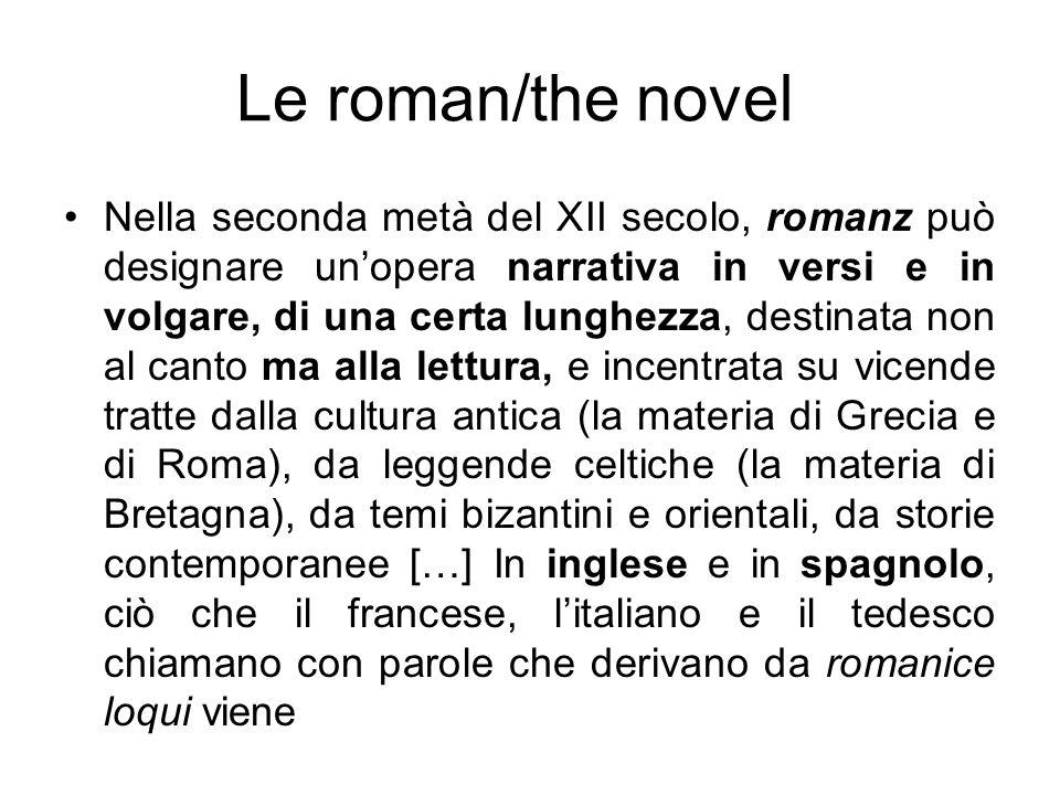 Nella seconda metà del XII secolo, romanz può designare unopera narrativa in versi e in volgare, di una certa lunghezza, destinata non al canto ma all