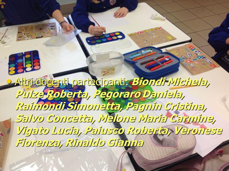 Altri docenti partecipanti: Biondi Michela, Pulze Roberta, Pegoraro Daniela, Raimondi Simonetta, Pagnin Cristina, Salvo Concetta, Melone Maria Carmine