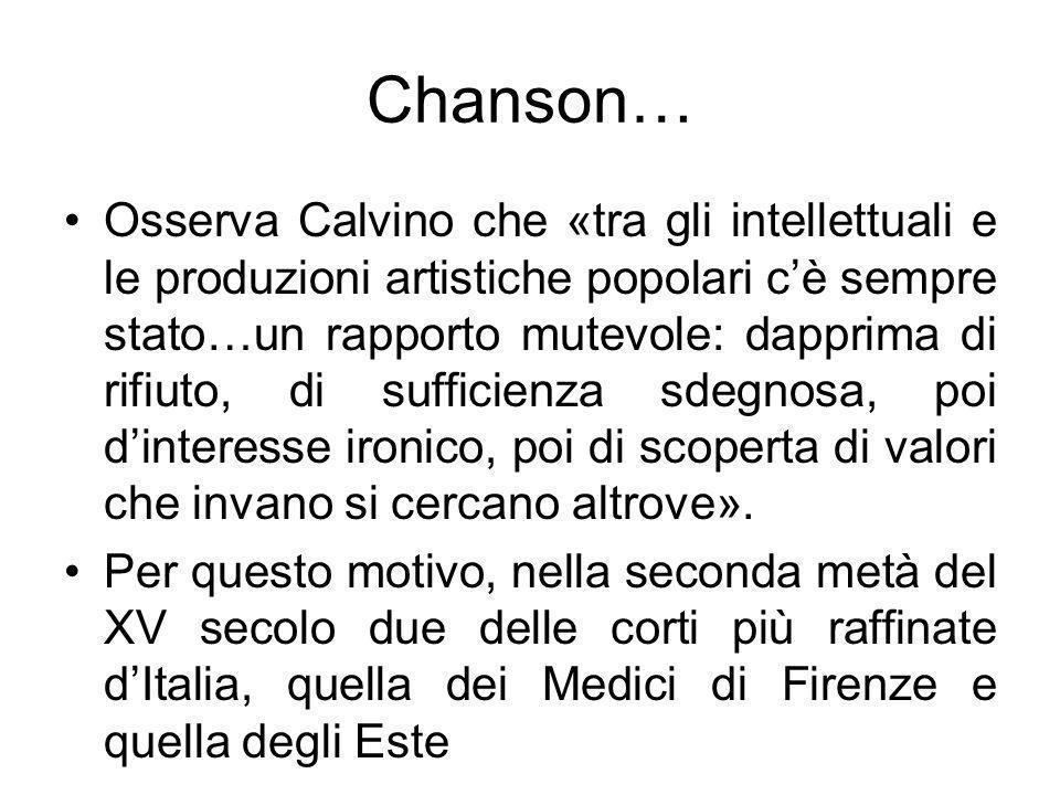 Chanson… Osserva Calvino che «tra gli intellettuali e le produzioni artistiche popolari cè sempre stato…un rapporto mutevole: dapprima di rifiuto, di